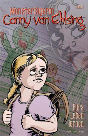 Conny Van Ehlsing, Band 1: Fürs Leben lernen