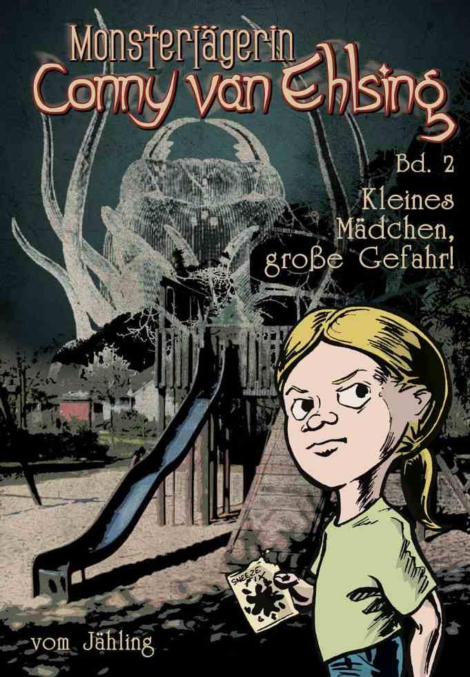 Band 2: Kleines Mädchen, große Gefahr!